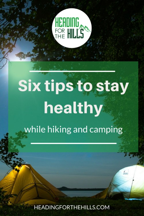 Six tips to stay healthy while hiking and camping