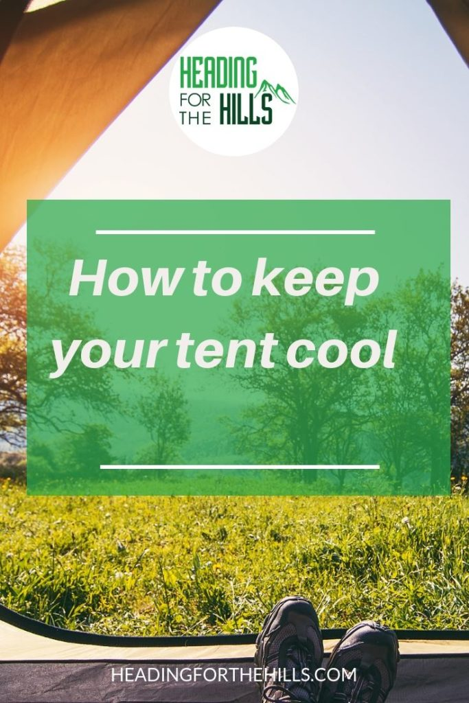 How to keep your tent cool